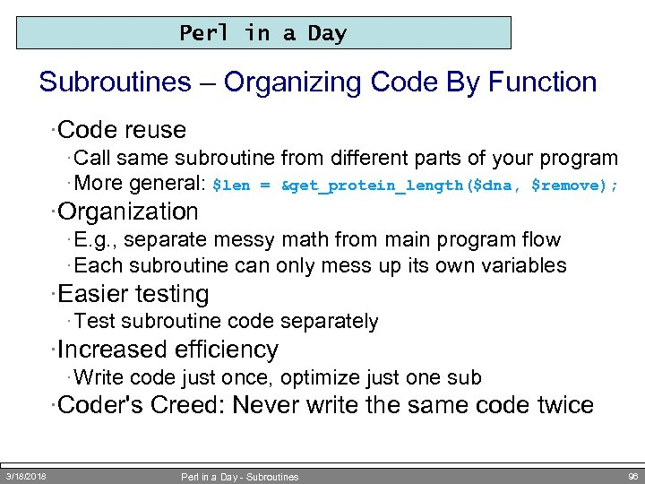 Perl in a Day Subroutines – Organizing Code By Function ·Code reuse · Call