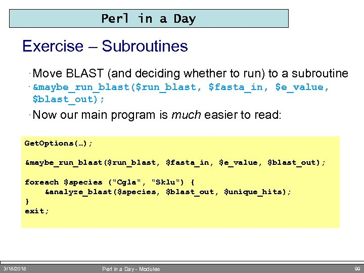 Perl in a Day Exercise – Subroutines · Move BLAST (and deciding whether to