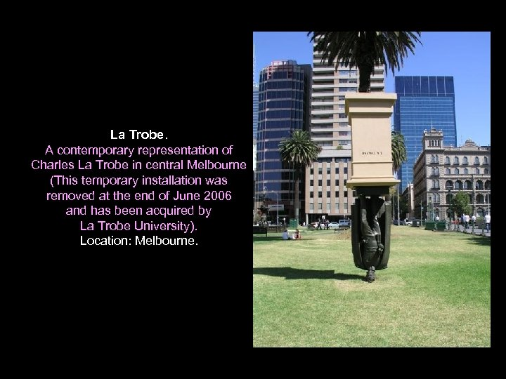 La Trobe. A contemporary representation of Charles La Trobe in central Melbourne (This temporary