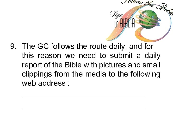 9. The GC follows the route daily, and for this reason we need to