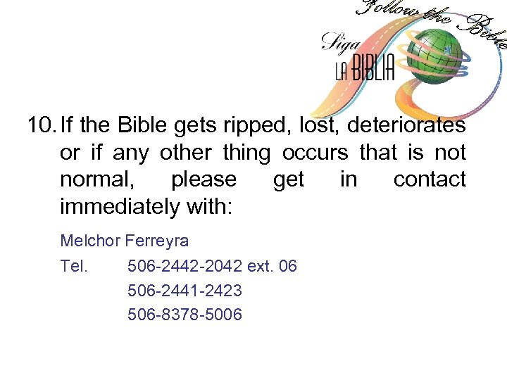 10. If the Bible gets ripped, lost, deteriorates or if any other thing occurs