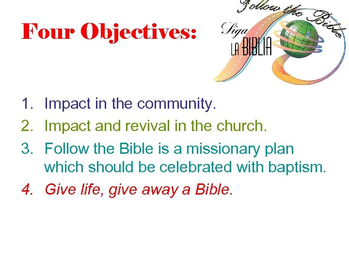 Four Objectives: 1. Impact in the community. 2. Impact and revival in the church.