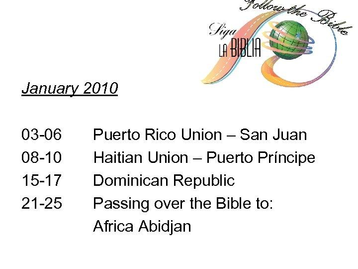 January 2010 03 -06 08 -10 15 -17 21 -25 Puerto Rico Union –