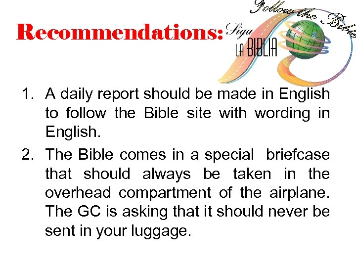 Recommendations: 1. A daily report should be made in English to follow the Bible
