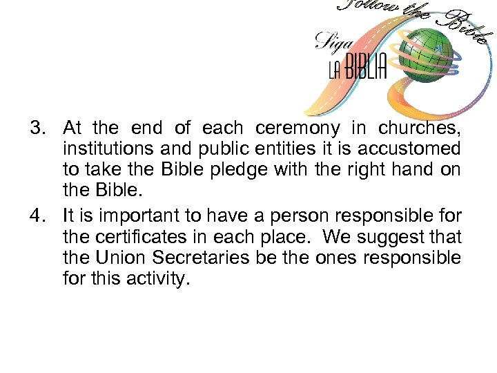 3. At the end of each ceremony in churches, institutions and public entities it