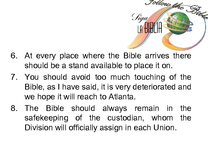 6. At every place where the Bible arrives there should be a stand available