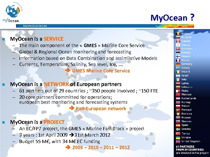 My. Ocean ? Marine Core Service n My. Ocean is a SERVICE – –