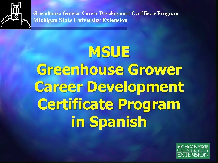 Greenhouse Grower Career Development Certificate Program Michigan State University Extension MSUE Greenhouse Grower Career