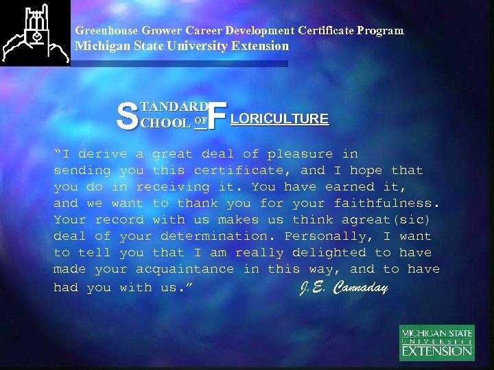 Greenhouse Grower Career Development Certificate Program Michigan State University Extension S F TANDARD CHOOL