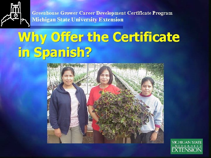 Greenhouse Grower Career Development Certificate Program Michigan State University Extension Why Offer the Certificate