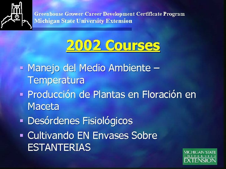 Greenhouse Grower Career Development Certificate Program Michigan State University Extension 2002 Courses § Manejo