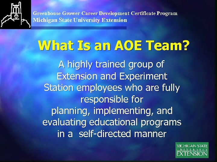 Greenhouse Grower Career Development Certificate Program Michigan State University Extension What Is an AOE