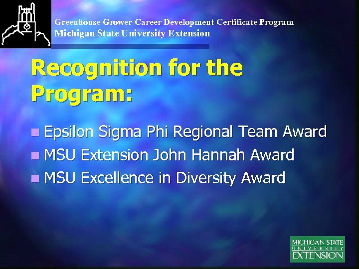 Greenhouse Grower Career Development Certificate Program Michigan State University Extension Recognition for the Program: