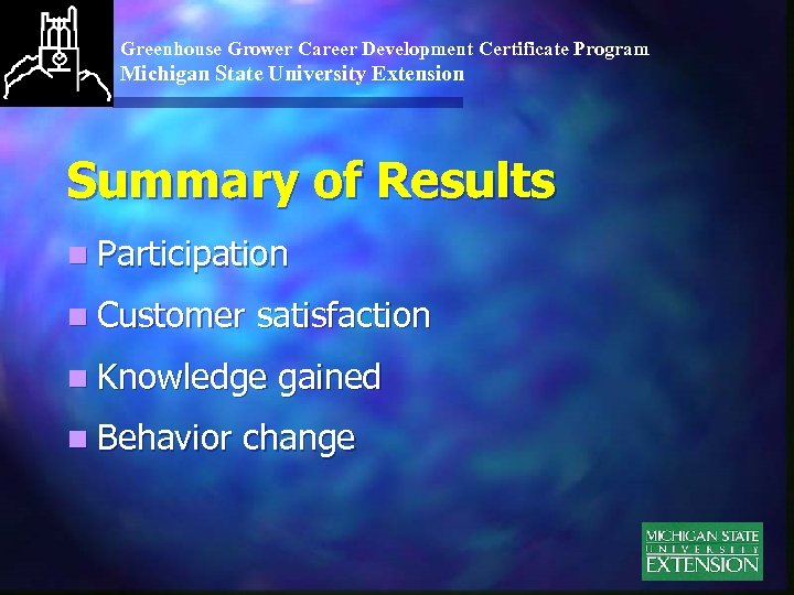 Greenhouse Grower Career Development Certificate Program Michigan State University Extension Summary of Results n
