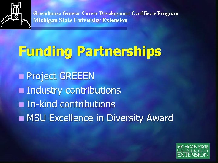 Greenhouse Grower Career Development Certificate Program Michigan State University Extension Funding Partnerships n Project