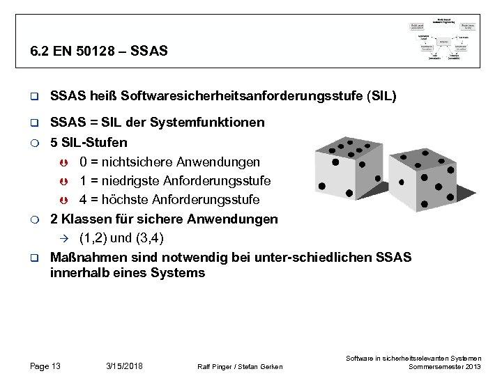 6. 2 EN 50128 – SSAS q SSAS heiß Softwaresicherheitsanforderungsstufe (SIL) q SSAS =