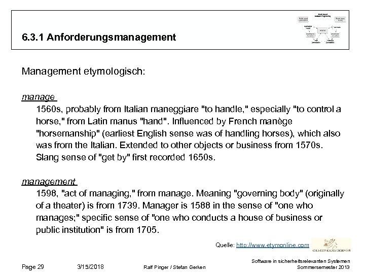 6. 3. 1 Anforderungsmanagement Management etymologisch: manage 1560 s, probably from Italian maneggiare