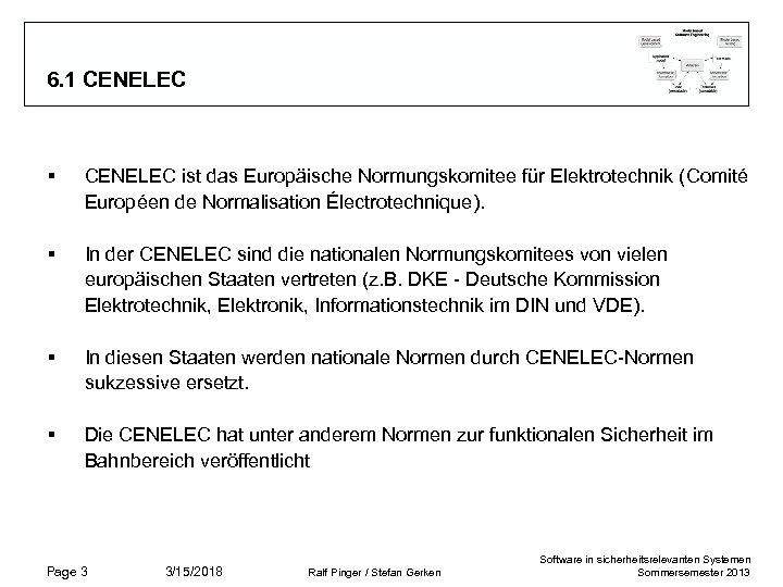 6. 1 CENELEC § CENELEC ist das Europäische Normungskomitee für Elektrotechnik (Comité Européen de