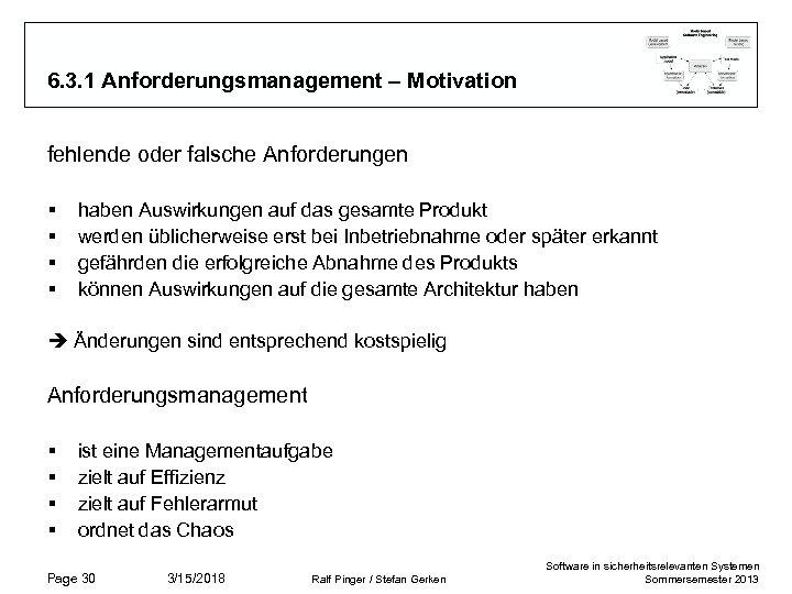 6. 3. 1 Anforderungsmanagement – Motivation fehlende oder falsche Anforderungen § § haben Auswirkungen