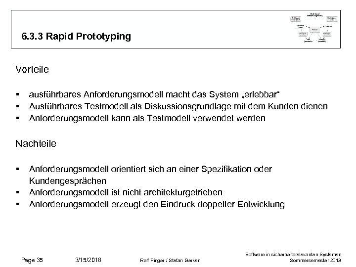 6. 3. 3 Rapid Prototyping Vorteile § § § ausführbares Anforderungsmodell macht das System