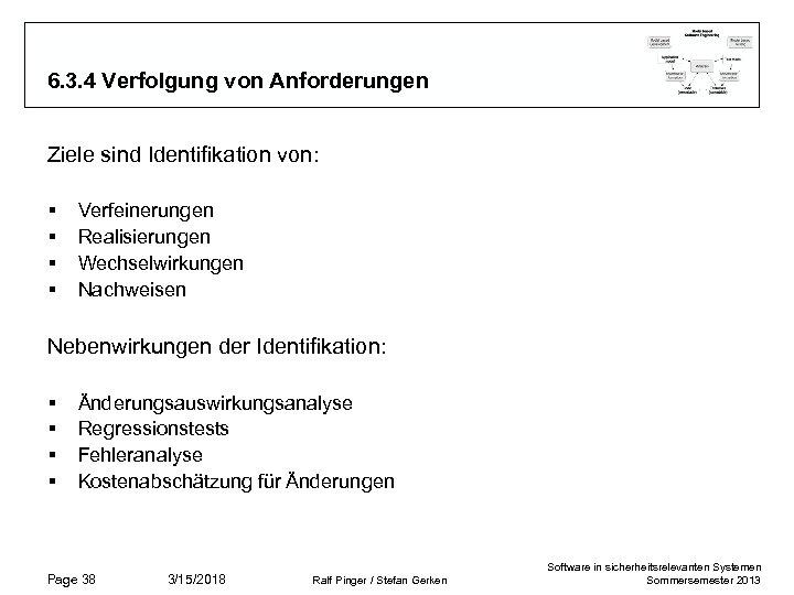 6. 3. 4 Verfolgung von Anforderungen Ziele sind Identifikation von: § § Verfeinerungen Realisierungen