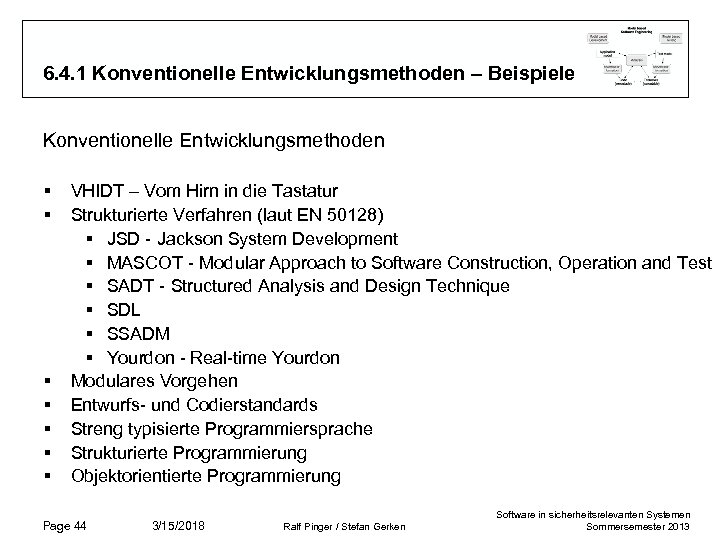 6. 4. 1 Konventionelle Entwicklungsmethoden – Beispiele Konventionelle Entwicklungsmethoden § § § § VHIDT