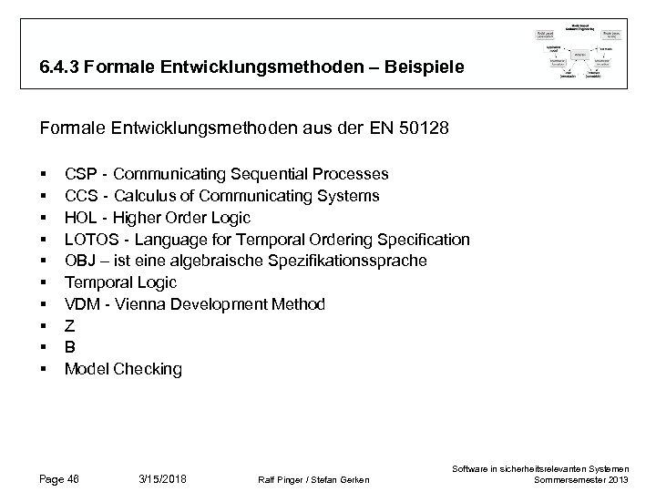 6. 4. 3 Formale Entwicklungsmethoden – Beispiele Formale Entwicklungsmethoden aus der EN 50128 §