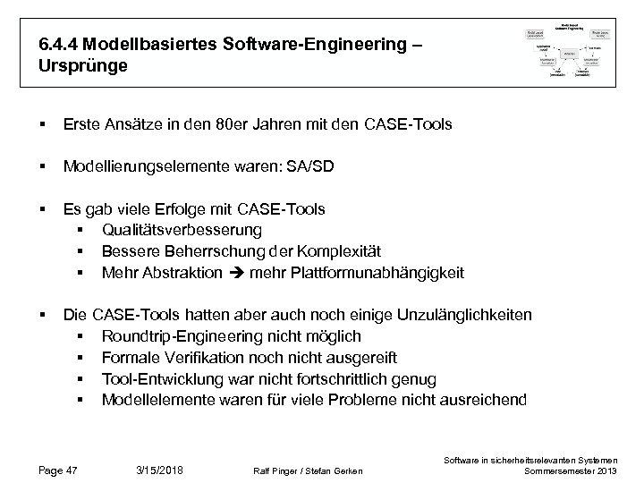 6. 4. 4 Modellbasiertes Software-Engineering – Ursprünge § Erste Ansätze in den 80 er