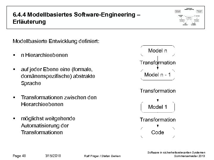 6. 4. 4 Modellbasiertes Software-Engineering – Erläuterung Modellbasierte Entwicklung definiert: § n Hierarchieebenen §