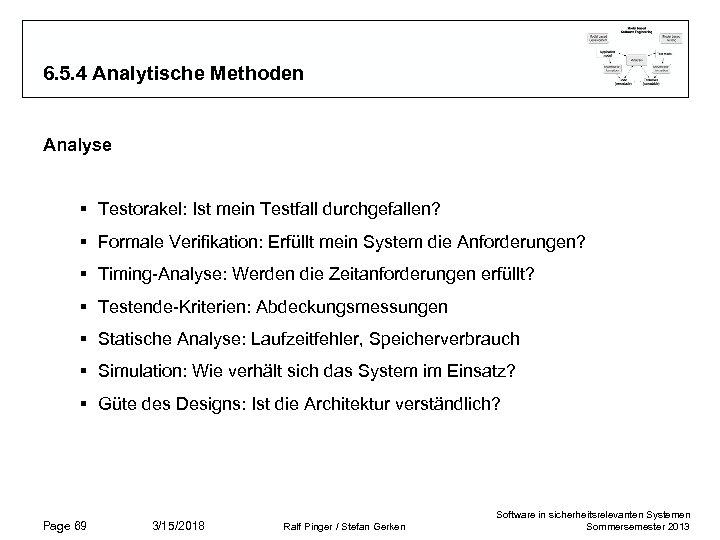 6. 5. 4 Analytische Methoden Analyse § Testorakel: Ist mein Testfall durchgefallen? § Formale