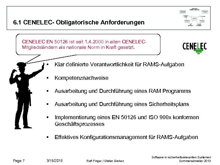 6. 1 CENELEC- Obligatorische Anforderungen CENELEC EN 50126 ist seit 1. 4. 2000 in