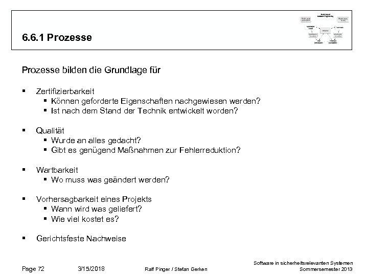 6. 6. 1 Prozesse bilden die Grundlage für § Zertifizierbarkeit § Können geforderte Eigenschaften