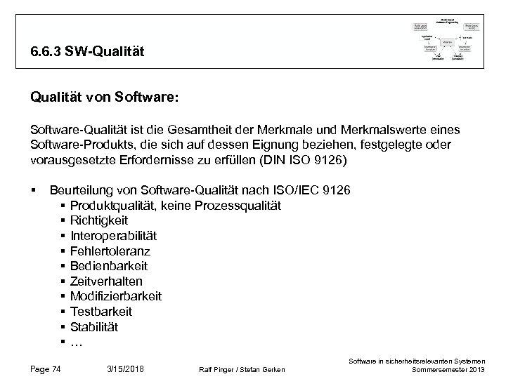 6. 6. 3 SW-Qualität von Software: Software-Qualität ist die Gesamtheit der Merkmale und Merkmalswerte