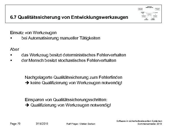 6. 7 Qualitätssicherung von Entwicklungswerkzeugen Einsatz von Werkzeugen § bei Automatisierung manueller Tätigkeiten Aber