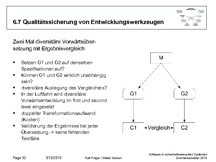 6. 7 Qualitätssicherung von Entwicklungswerkzeugen Zwei Mal diversitäre Vorwärtsübersetzung mit Ergebnisvergleich § § §