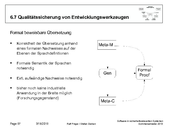 6. 7 Qualitätssicherung von Entwicklungswerkzeugen Formal beweisbare Übersetzung § Korrektheit der Übersetzung anhand eines