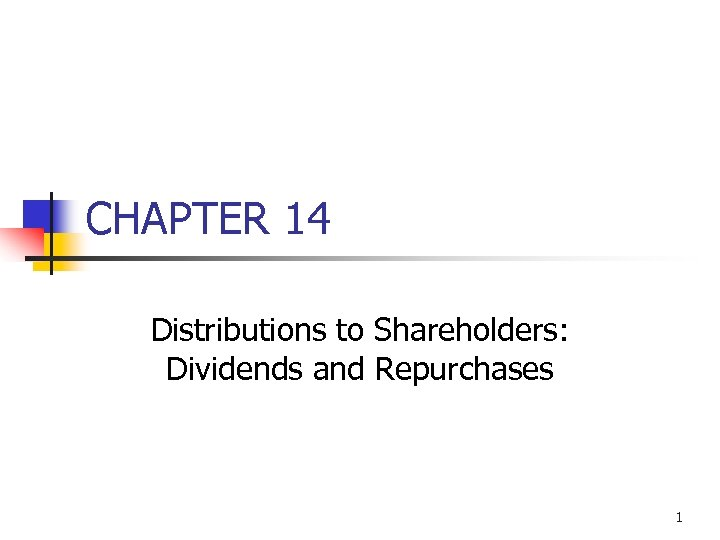 CHAPTER 14 Distributions to Shareholders: Dividends and Repurchases 1