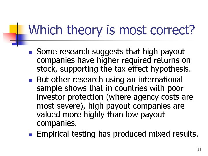 Which theory is most correct? n n n Some research suggests that high payout