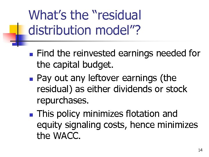 """What's the """"residual distribution model""""? n n n Find the reinvested earnings needed for"""