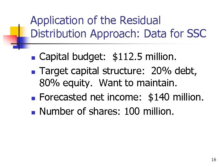 Application of the Residual Distribution Approach: Data for SSC n n Capital budget: $112.