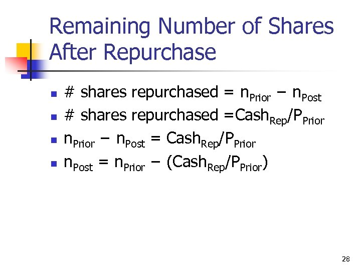 Remaining Number of Shares After Repurchase n n # shares repurchased = n. Prior