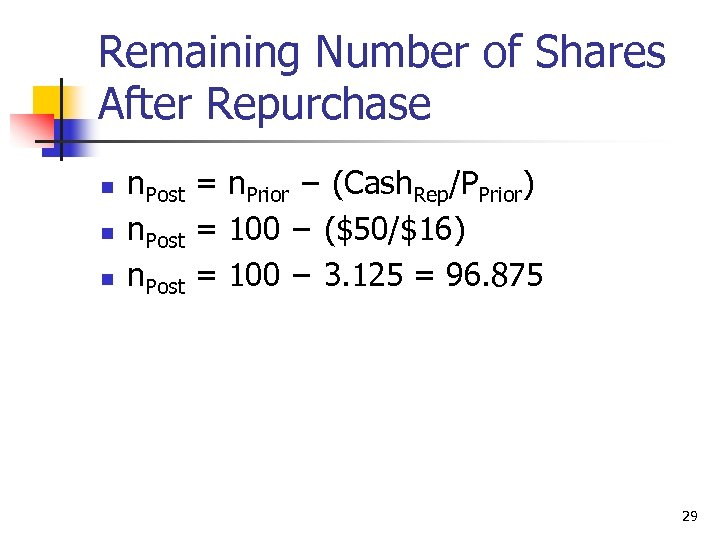 Remaining Number of Shares After Repurchase n n. Post = n. Prior − (Cash.