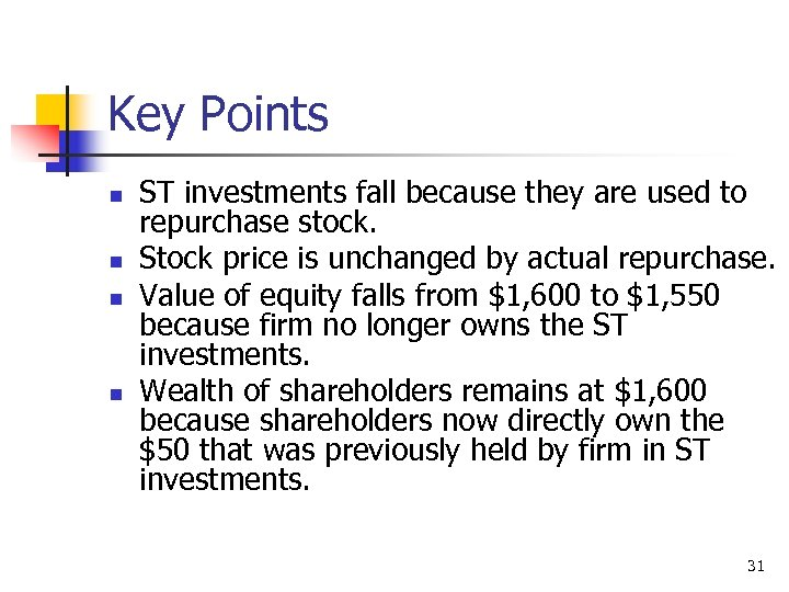 Key Points n n ST investments fall because they are used to repurchase stock.