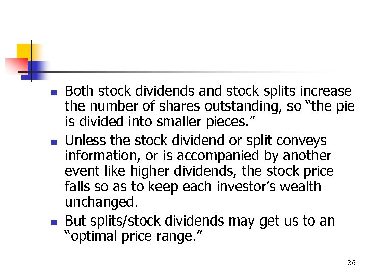 n n n Both stock dividends and stock splits increase the number of shares
