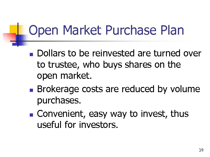 Open Market Purchase Plan n Dollars to be reinvested are turned over to trustee,