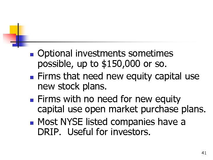 n n Optional investments sometimes possible, up to $150, 000 or so. Firms that