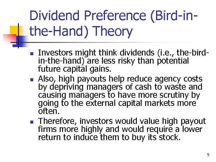 Dividend Preference (Bird-inthe-Hand) Theory n n n Investors might think dividends (i. e. ,