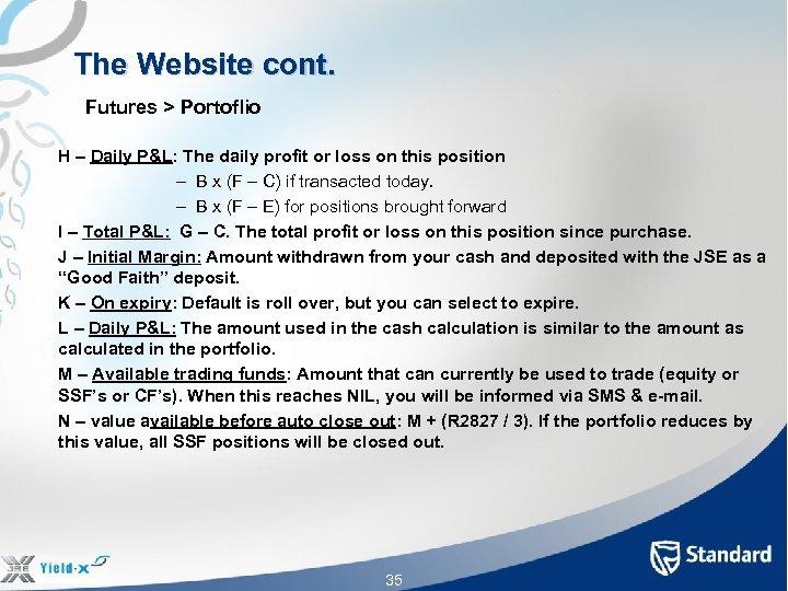 The Website cont. Futures > Portoflio H – Daily P&L: The daily profit