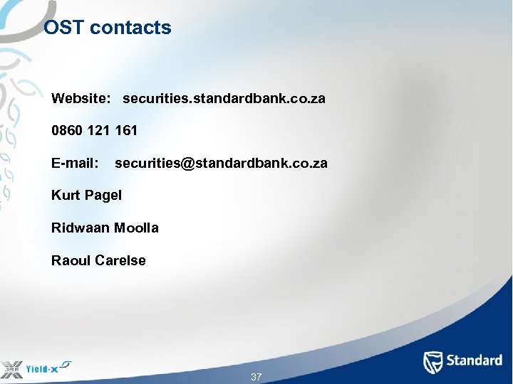 OST contacts Website: securities. standardbank. co. za 0860 121 161 E-mail: securities@standardbank. co. za