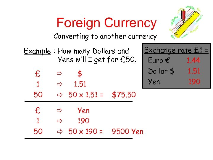 Foreign Currency Converting to another currency Example : How many Dollars and Yens will
